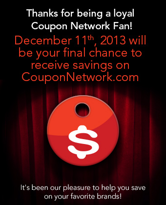 Thank you for being a loyal Coupon Network Fan!